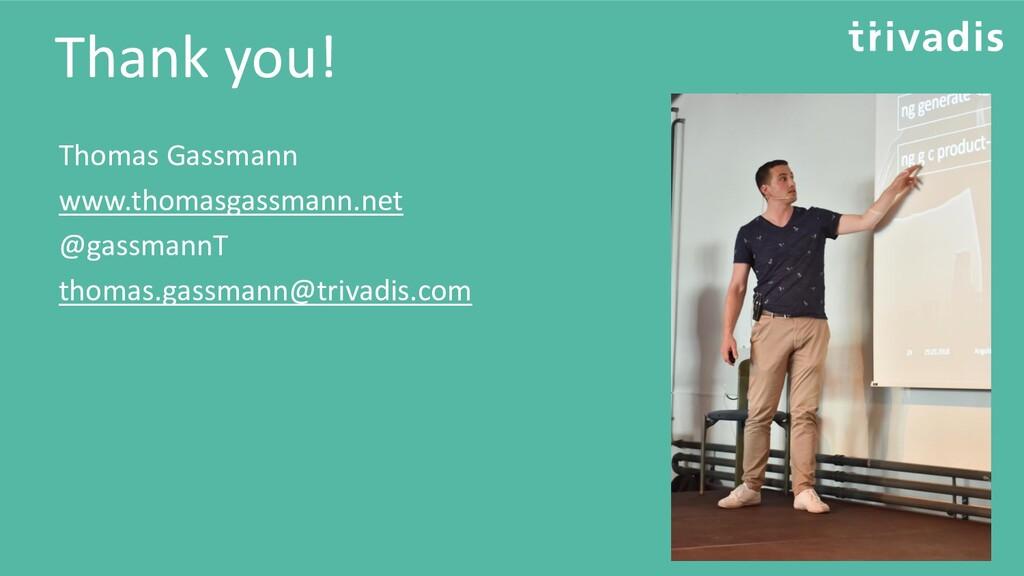 Thank you! Thomas Gassmann www.thomasgassmann.n...