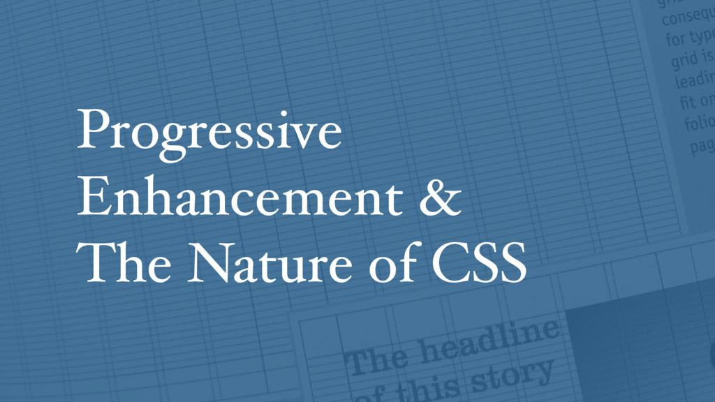 Progressive Enhancement & The Nature of CSS
