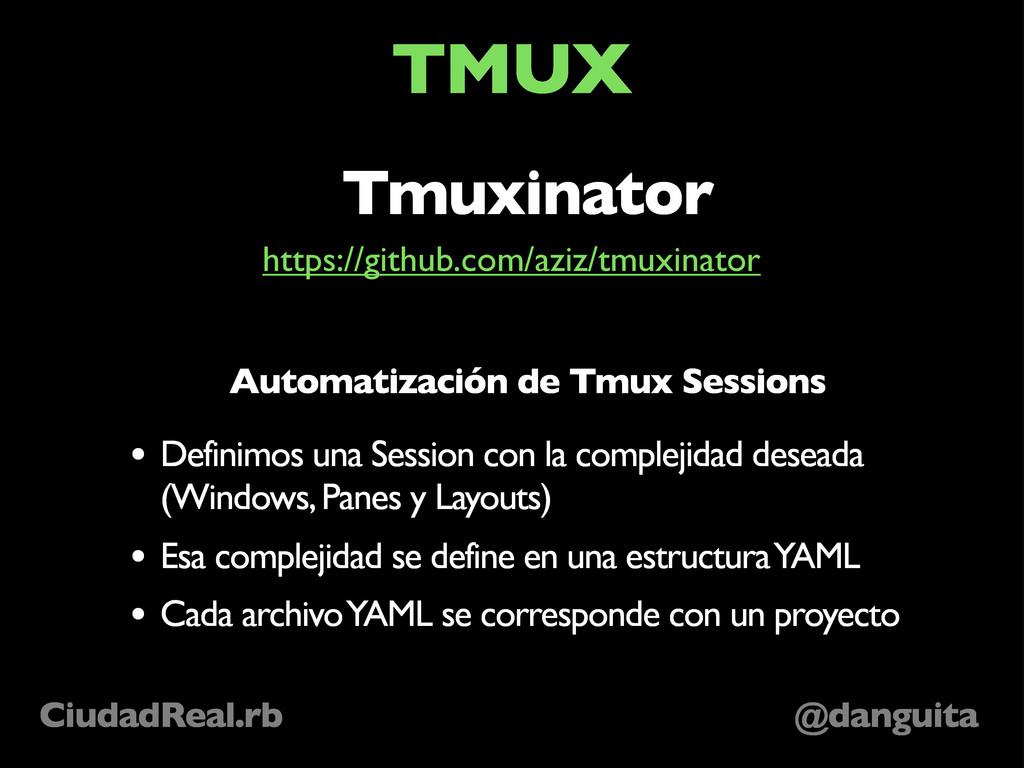 @danguita CiudadReal.rb TMUX Tmuxinator Automat...