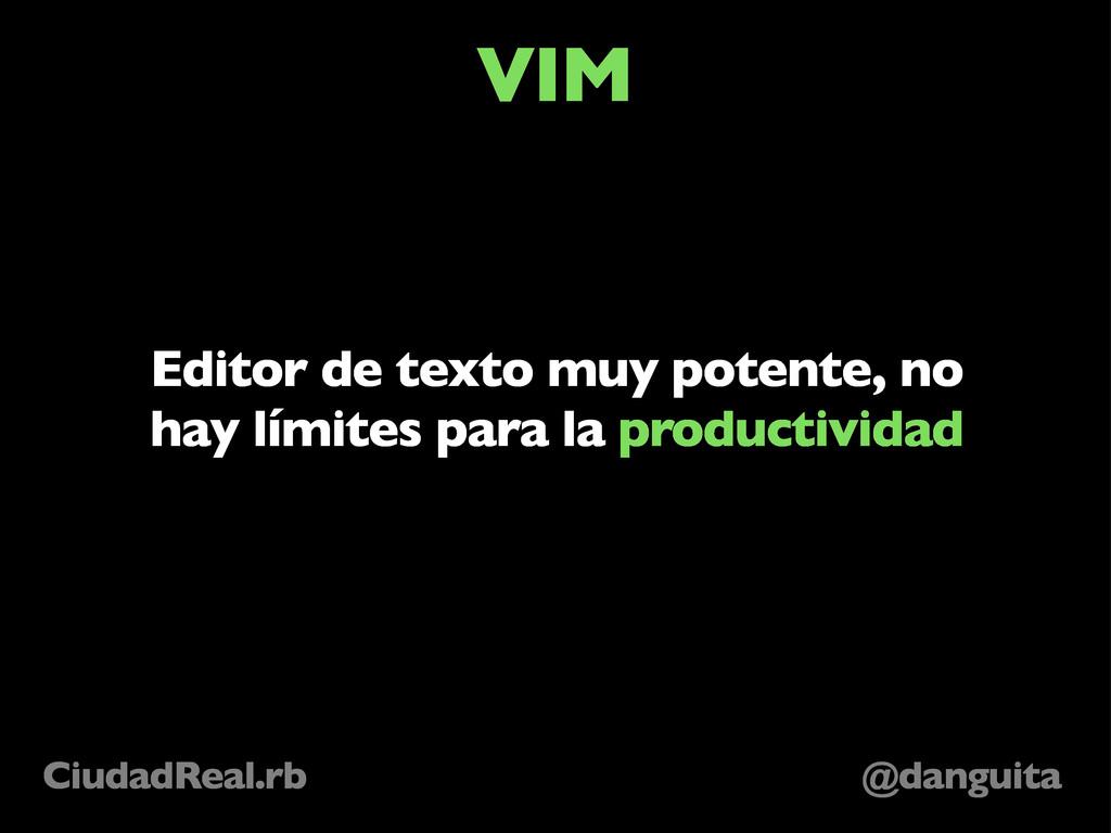 @danguita CiudadReal.rb VIM Editor de texto muy...