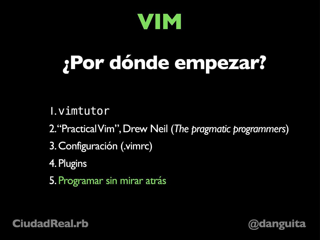 @danguita CiudadReal.rb VIM ¿Por dónde empezar?...