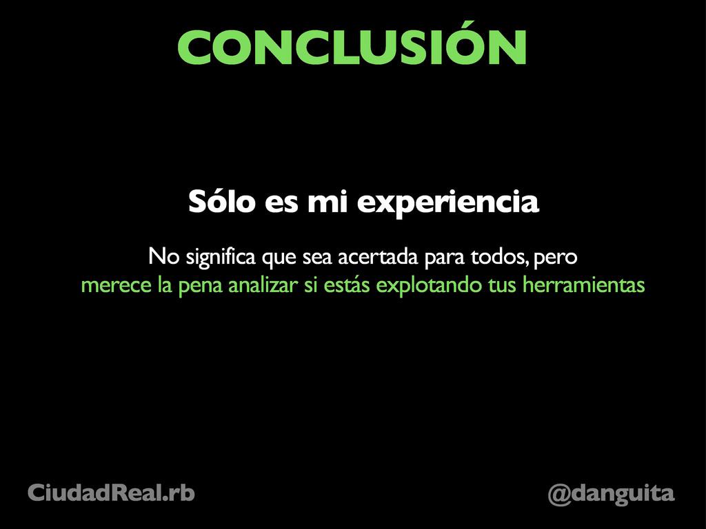 @danguita CiudadReal.rb CONCLUSIÓN No significa...