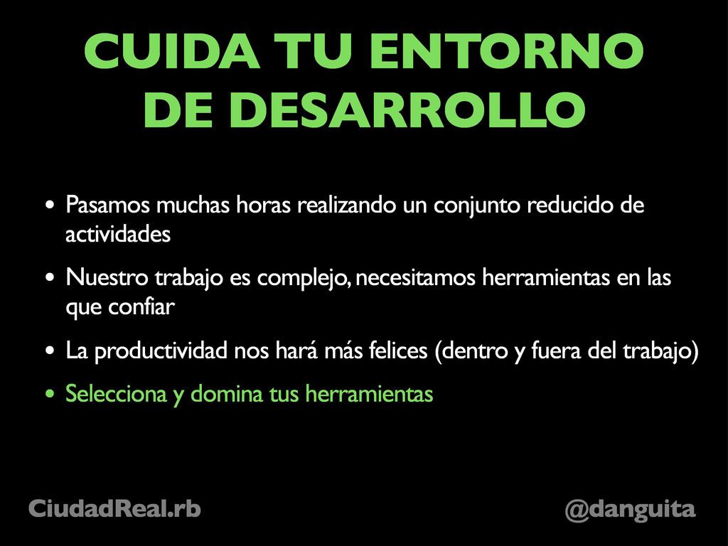 @danguita CiudadReal.rb • Pasamos muchas horas ...
