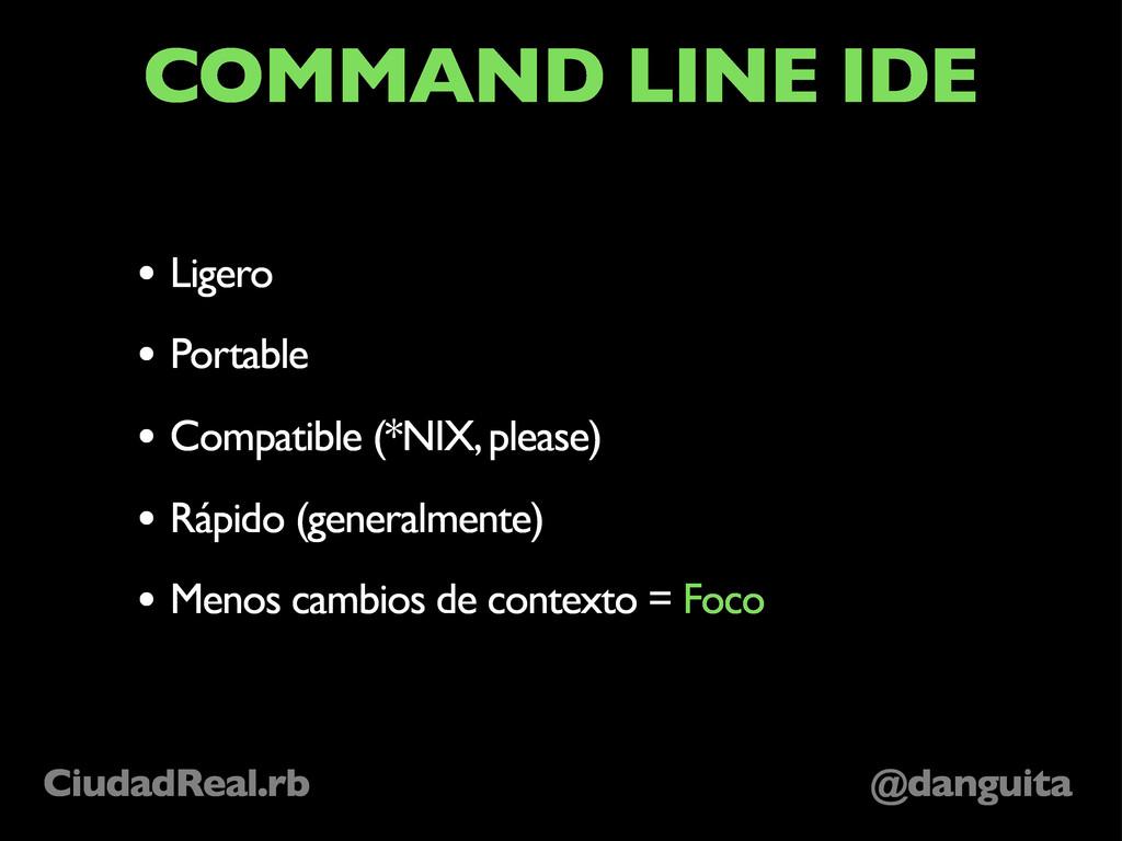 @danguita CiudadReal.rb COMMAND LINE IDE • Lige...