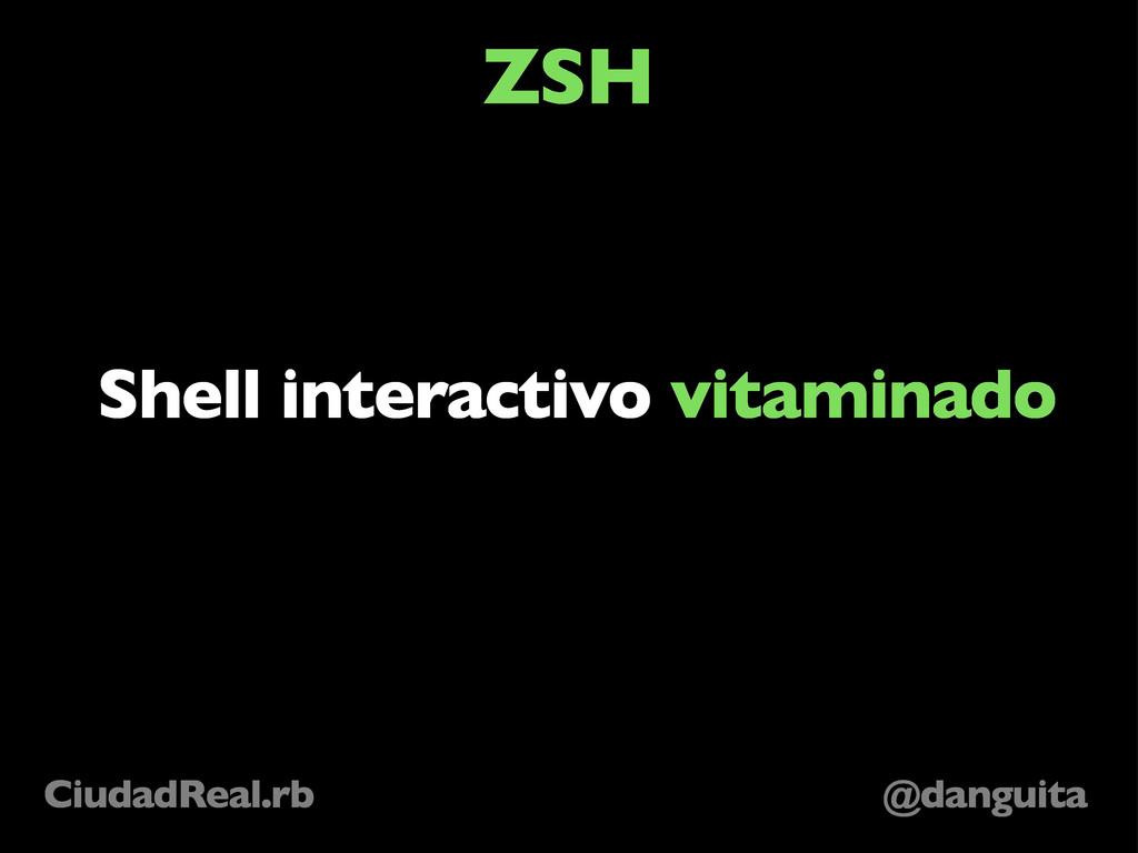 @danguita CiudadReal.rb ZSH Shell interactivo v...