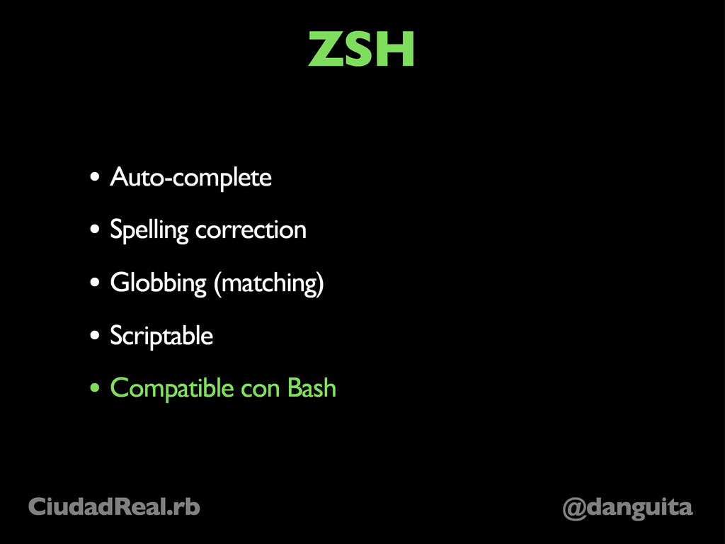 @danguita CiudadReal.rb ZSH • Auto-complete • S...