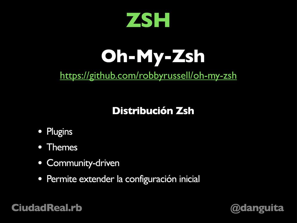 @danguita CiudadReal.rb ZSH Oh-My-Zsh Distribuc...