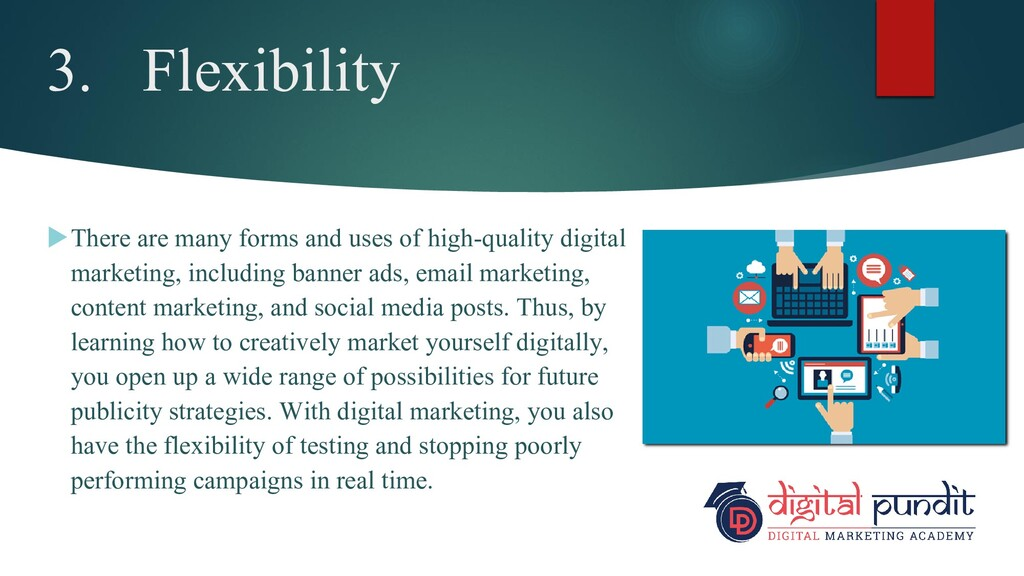 3. Flexibility There are many forms and uses o...