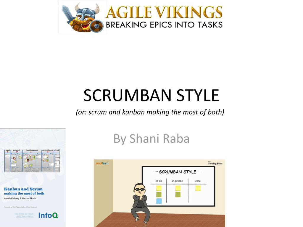 SCRUMBAN STYLE By Shani Raba (or: scrum and kan...