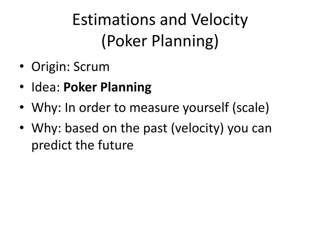 Estimations and Velocity (Poker Planning) • Ori...