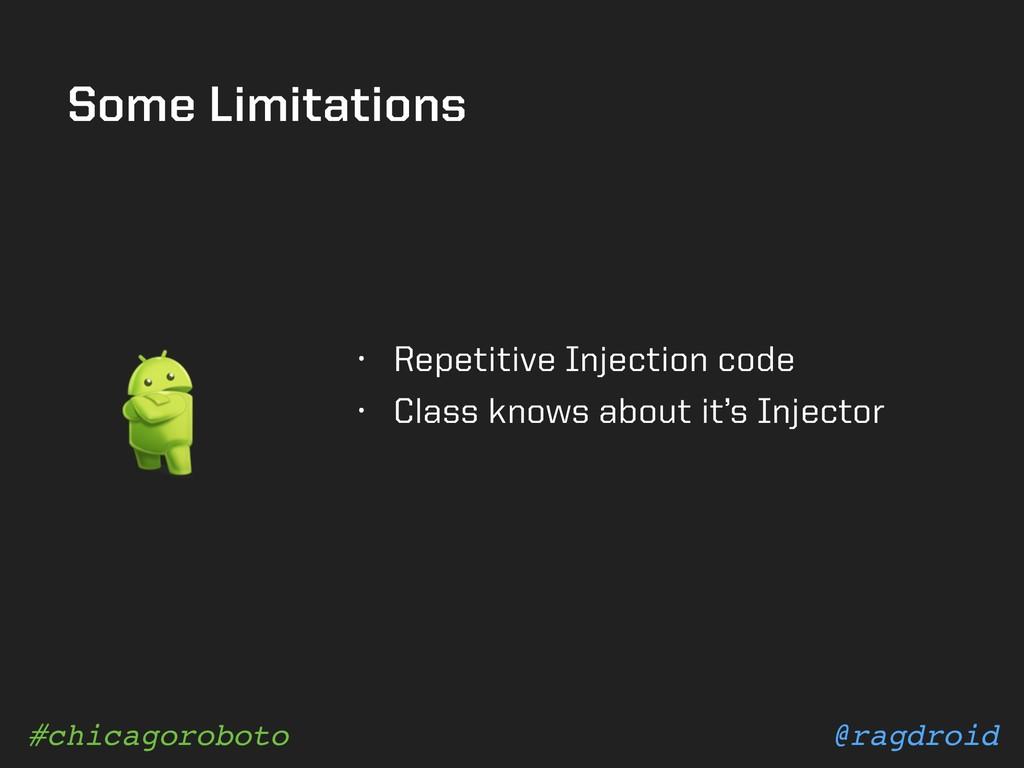 @ragdroid #chicagoroboto Some Limitations • Rep...