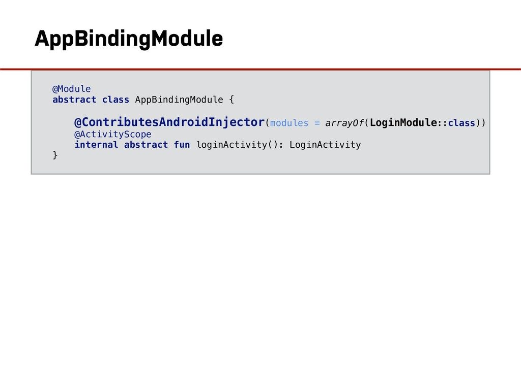 @ContributesAndroidInjector @Module abstract cl...