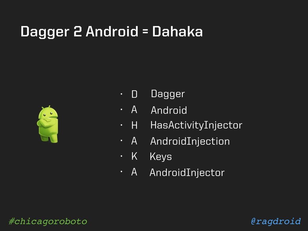 @ragdroid #chicagoroboto Dagger 2 Android = Dah...