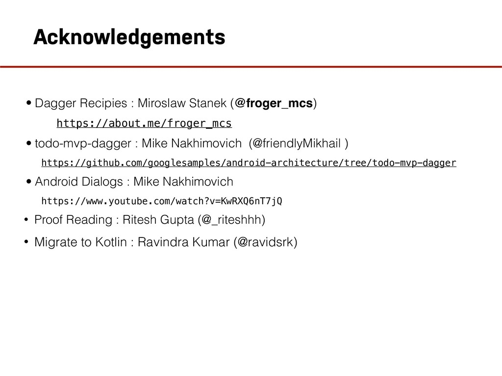 Acknowledgements • Dagger Recipies : Miroslaw S...