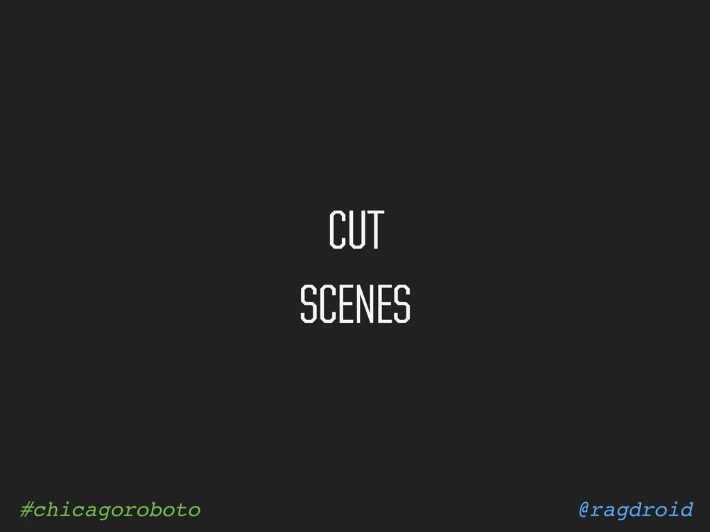@ragdroid #chicagoroboto CUT SCENES