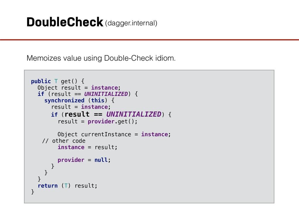 DoubleCheck Memoizes value using Double-Check i...