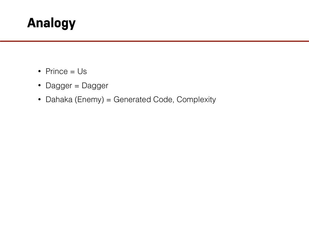 Analogy • Prince = Us • Dagger = Dagger • Dahak...