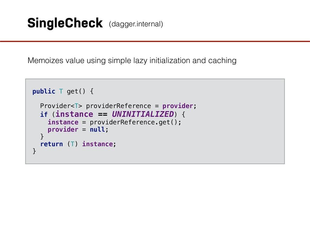 Memoizes value using simple lazy initialization...