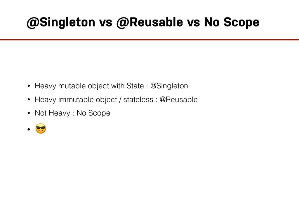 @Singleton vs @Reusable vs No Scope • Heavy mut...