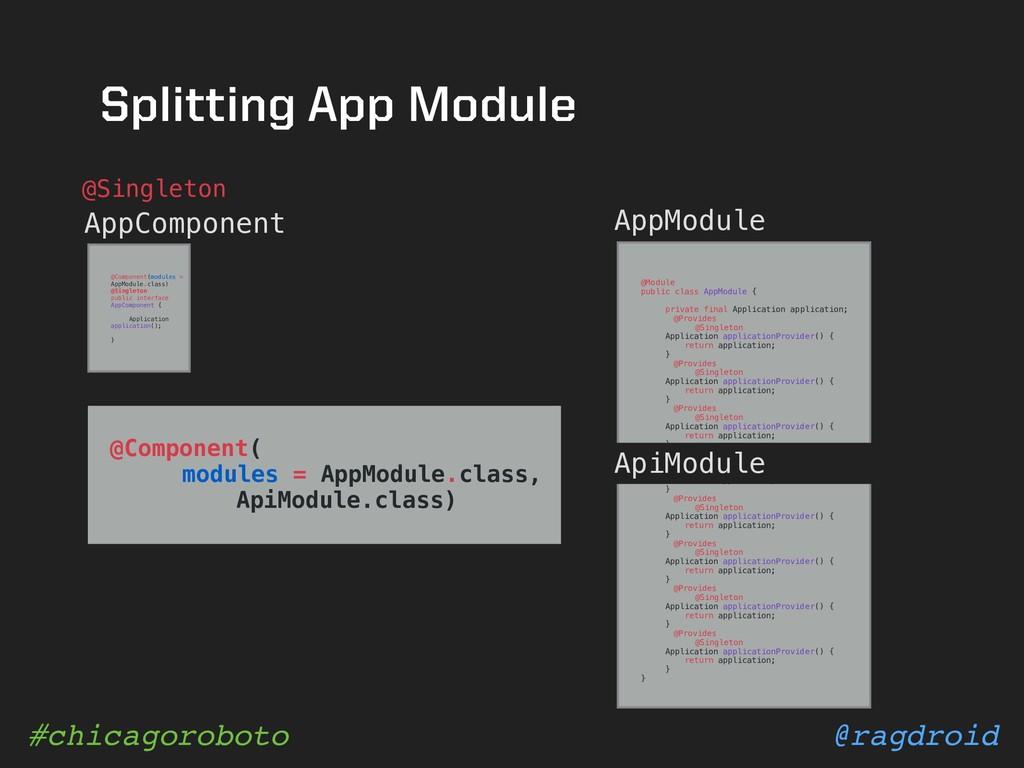 @ragdroid #chicagoroboto Splitting App Module A...