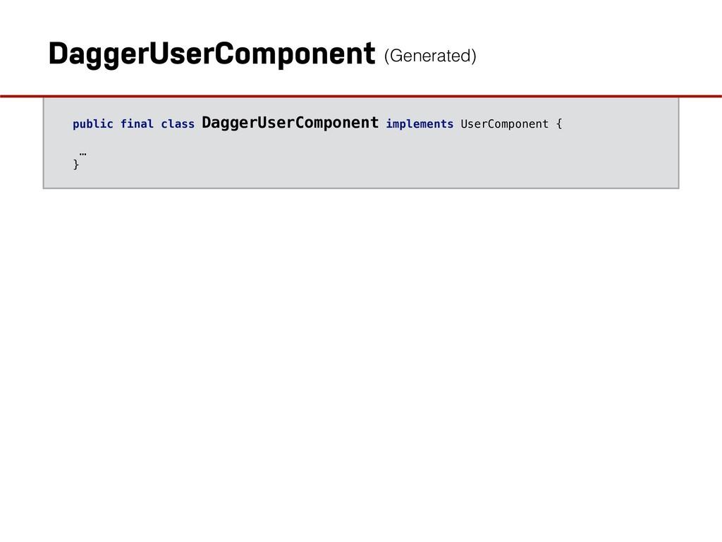 public final class DaggerUserComponent implemen...