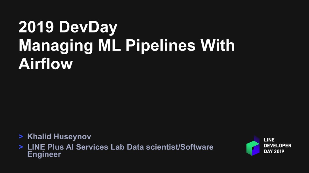 2019 DevDay Managing ML Pipelines With Airflow ...