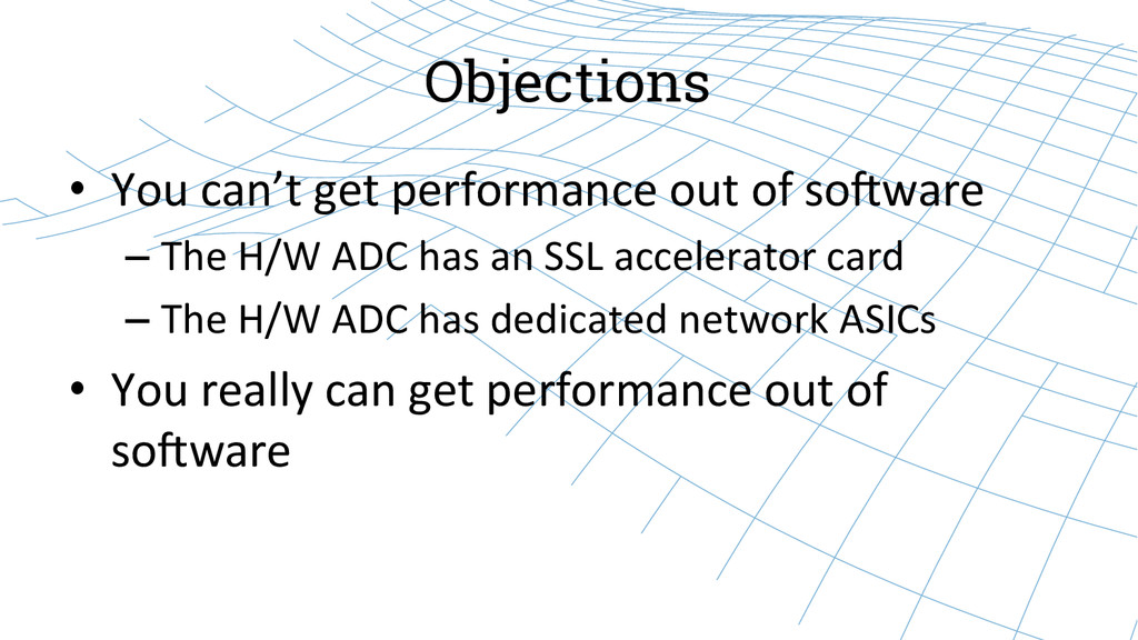 Objections • You can't get performanc...