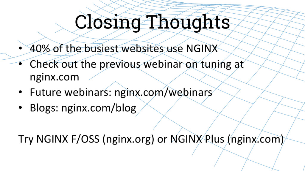 Closing Thoughts • 40% of the busiest...
