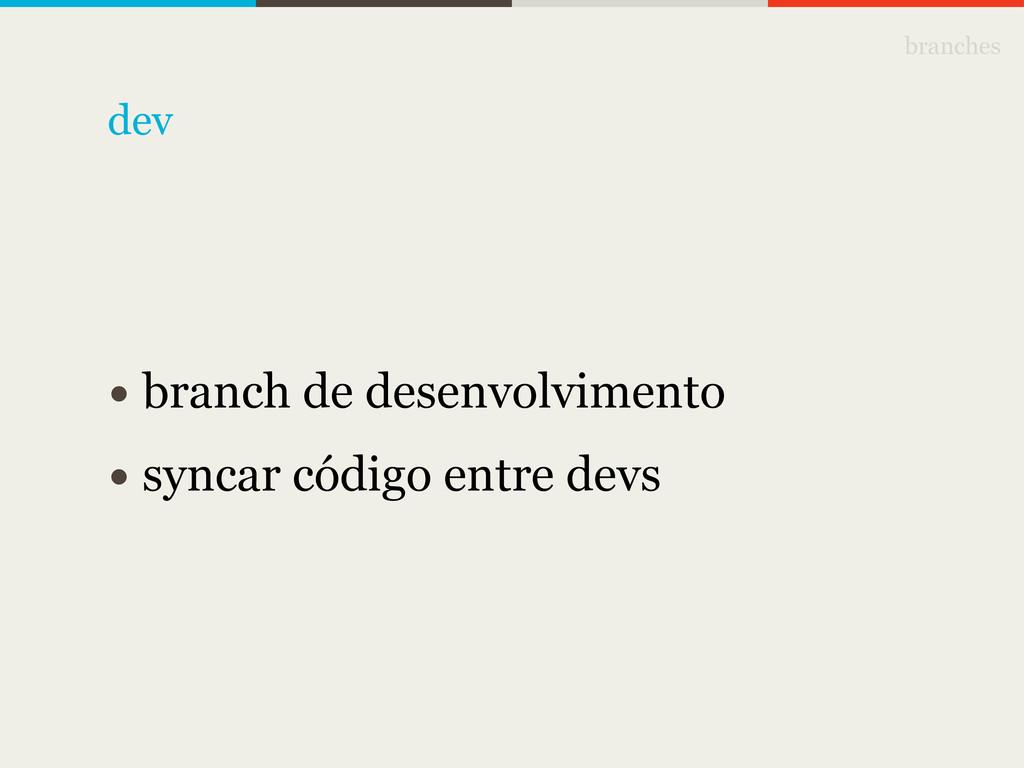 branches • branch de desenvolvimento • syncar c...