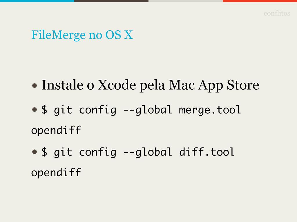 conflitos • Instale o Xcode pela Mac App Store ...