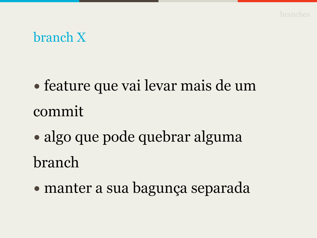 branches • feature que vai levar mais de um com...