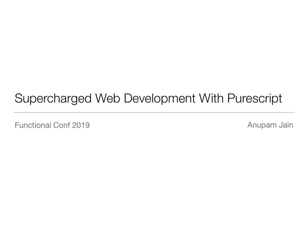 Supercharged Web Development With Purescript Fu...