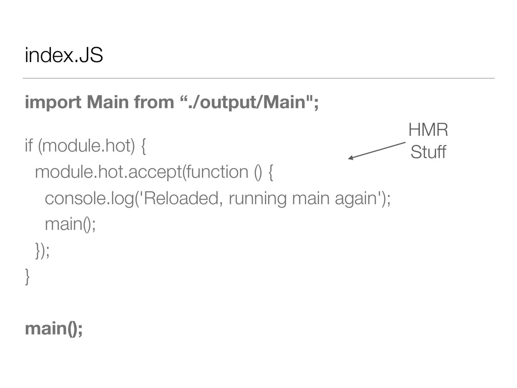 """index.JS import Main from """"./output/Main""""; if (..."""