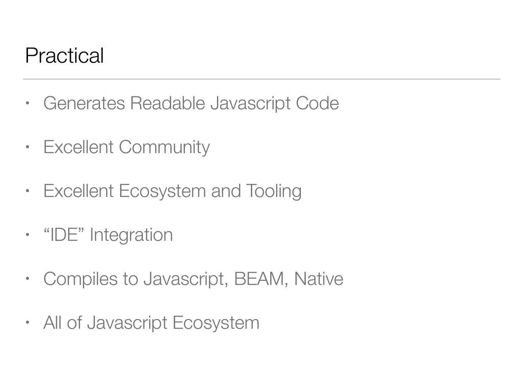 Practical • Generates Readable Javascript Code ...