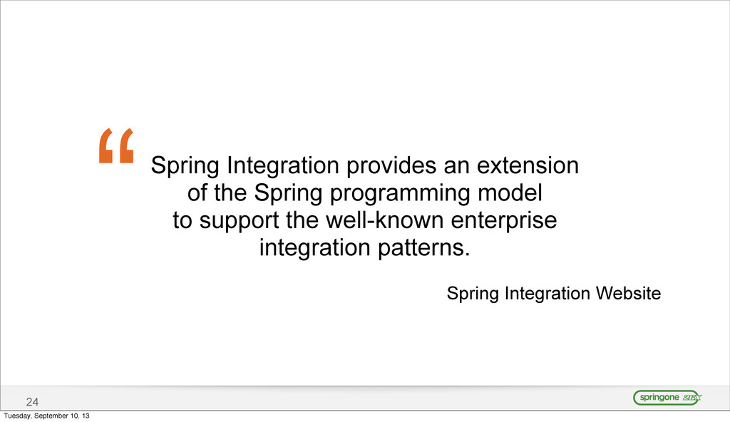 24 Spring Integration provides an extension of ...