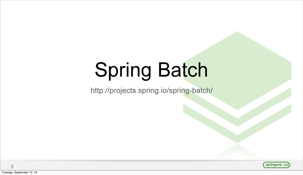5 Spring Batch http://projects.spring.io/spring...