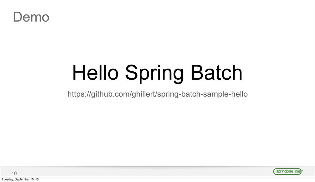 Demo 10 Hello Spring Batch https://github.com/g...