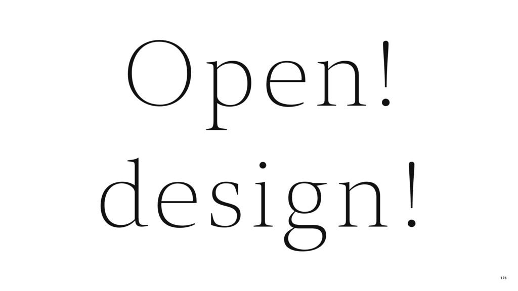 Open! design ! 176