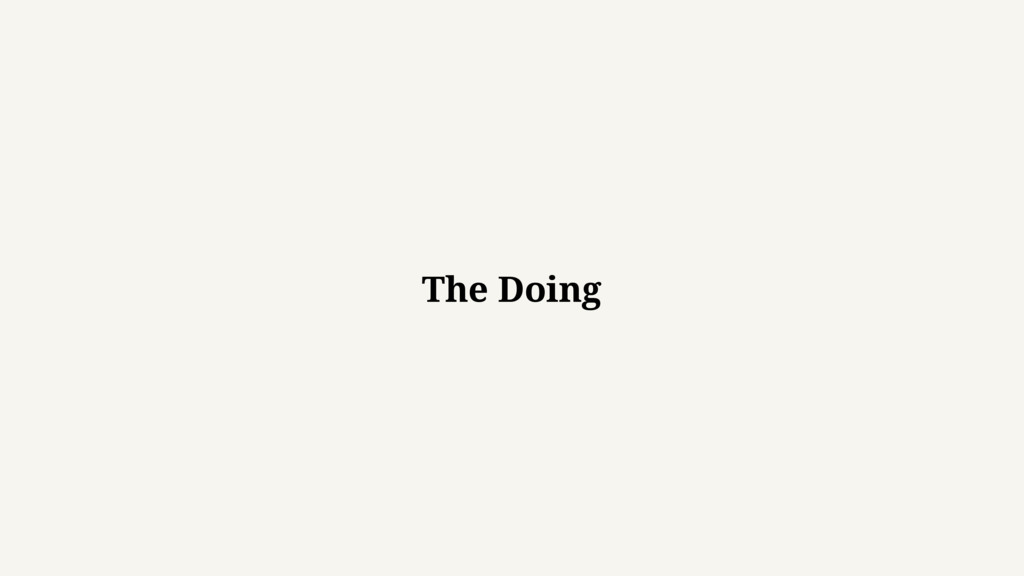 The Doing
