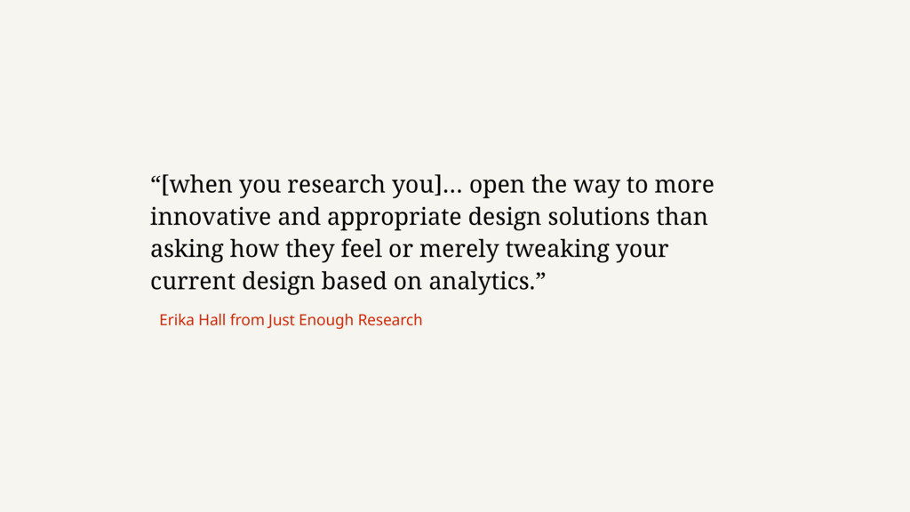 """[when you research you]… open the way to more ..."