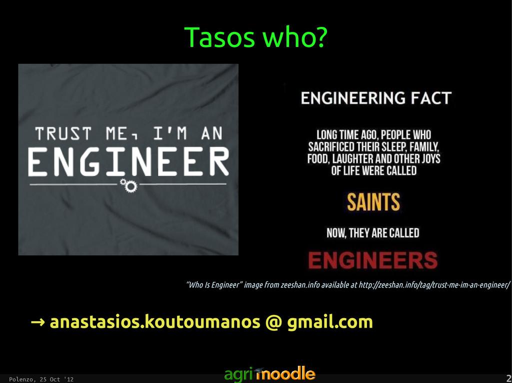 """Polenzo, 25 Oct '12 2 2 Tasos who? """"Who Is Engi..."""