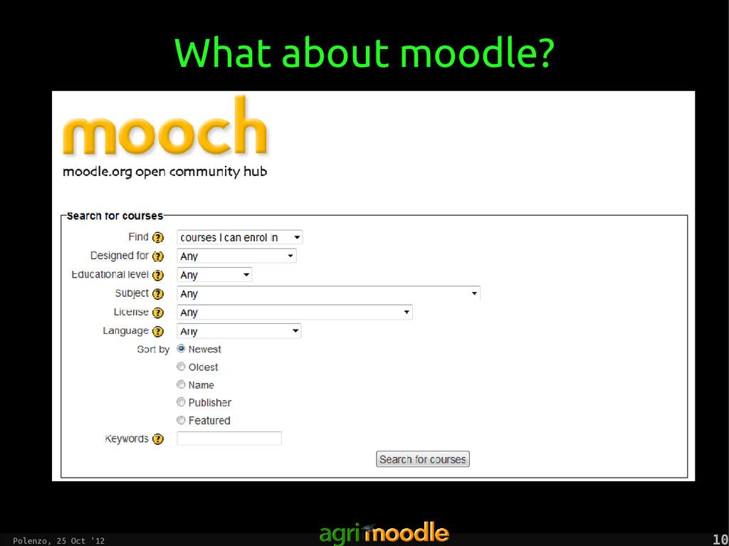 Polenzo, 25 Oct '12 10 10 What about moodle?