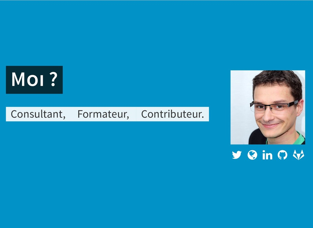 M ? M ? Consultant, Formateur, Contributeur.  ...