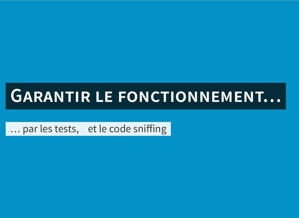 G … G … … par les tests, et le code sniffing