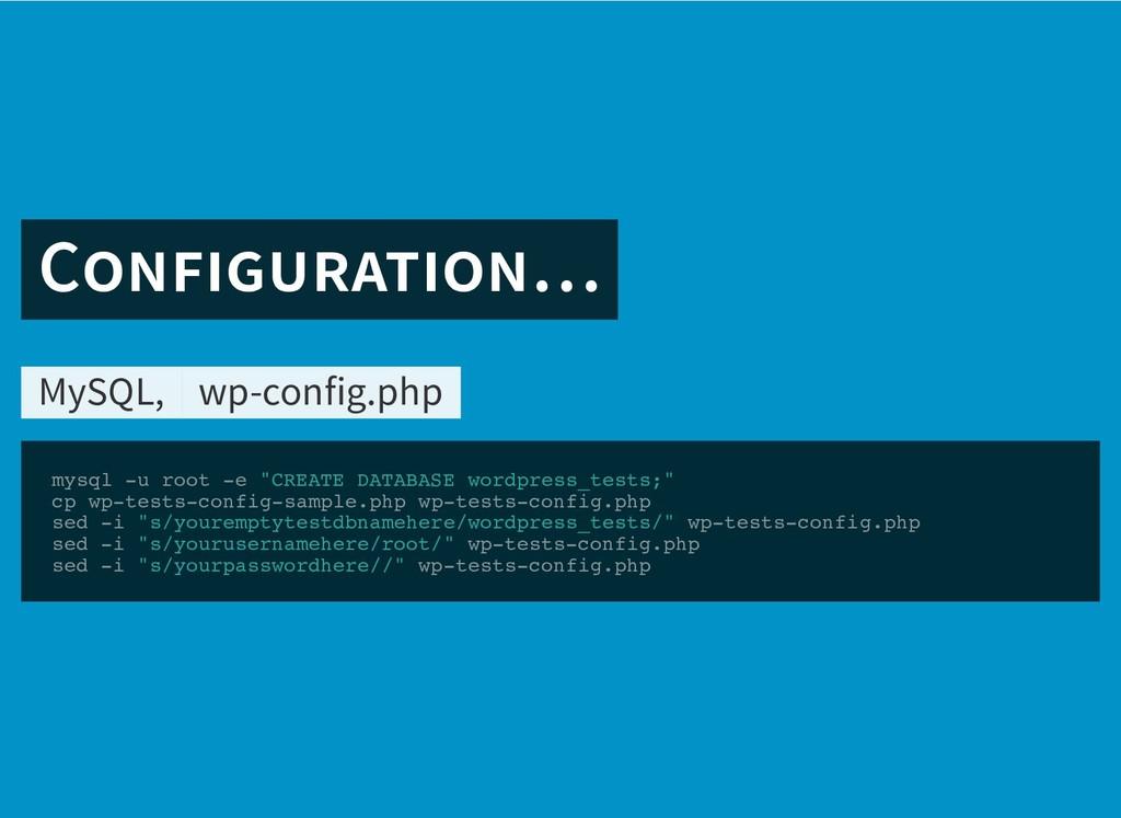 "C … C … MySQL, wp-config.php mysql -u root -e ""..."