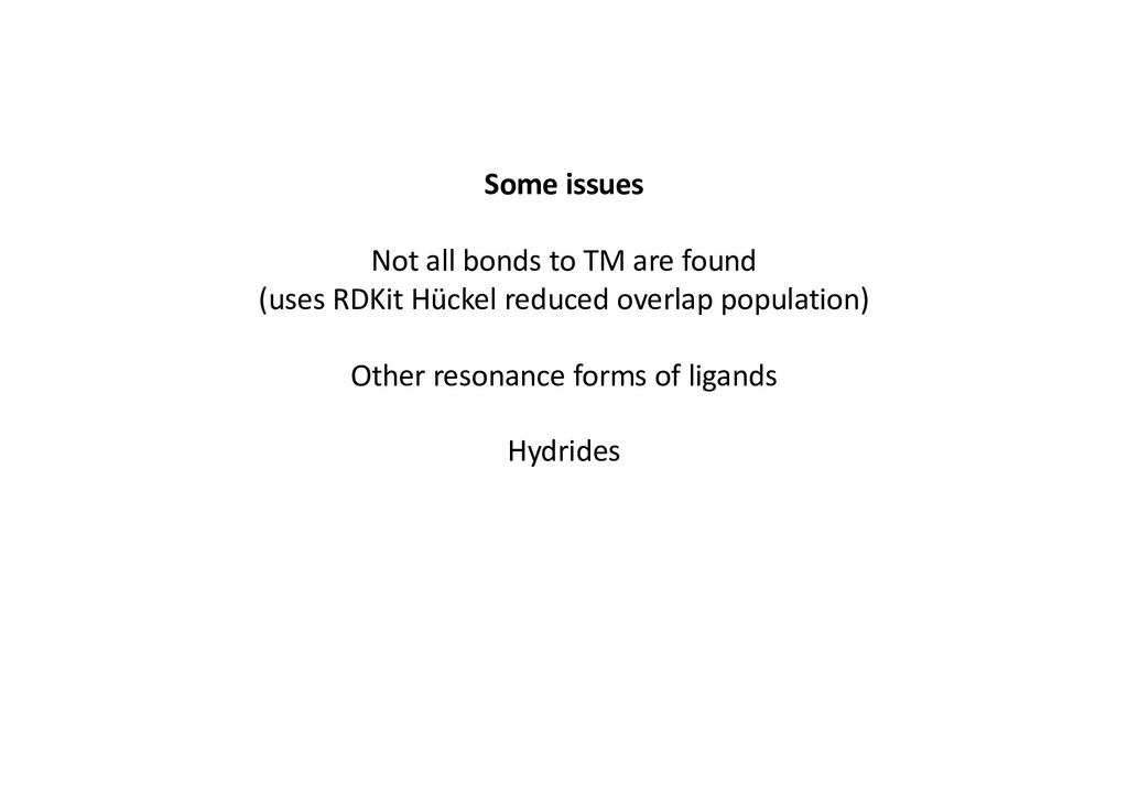 Some issues Not all bonds to TM are found (uses...
