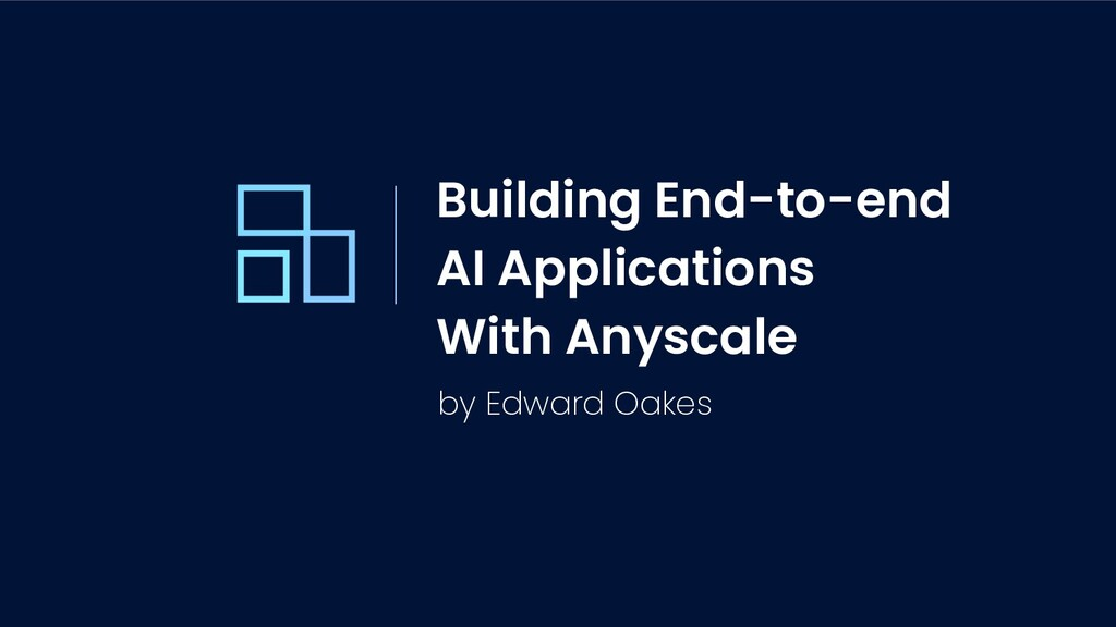 Building End-to-end AI Applications With Anysca...
