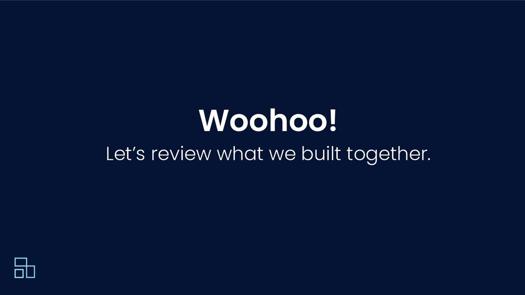 Woohoo! Let's review what we built together.