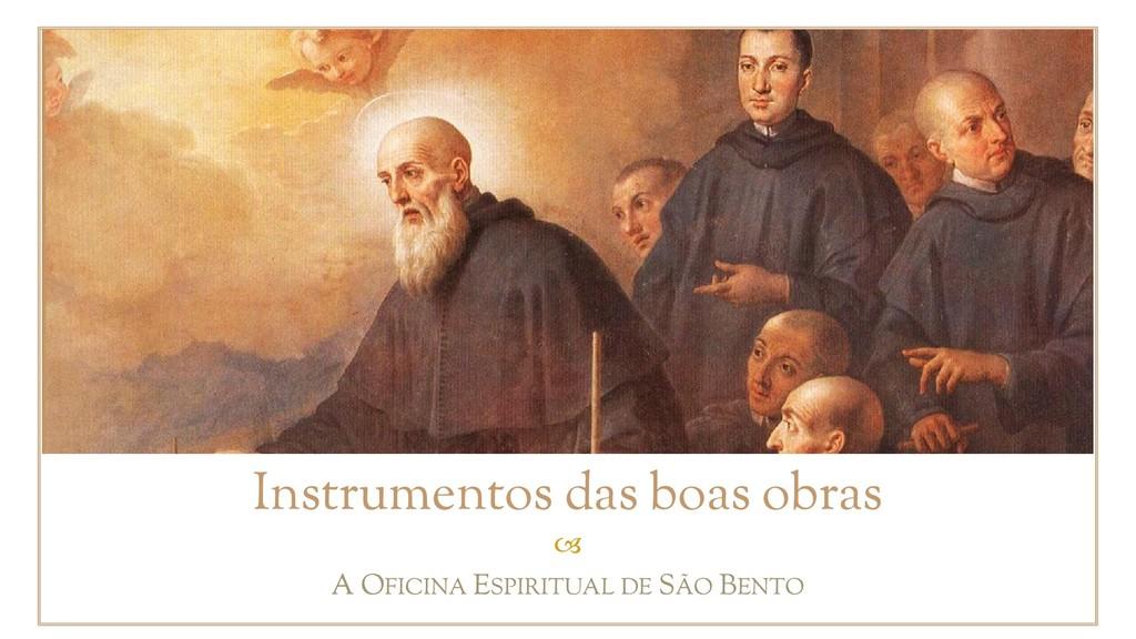  Instrumentos das boas obras A OFICINA ESPIRIT...