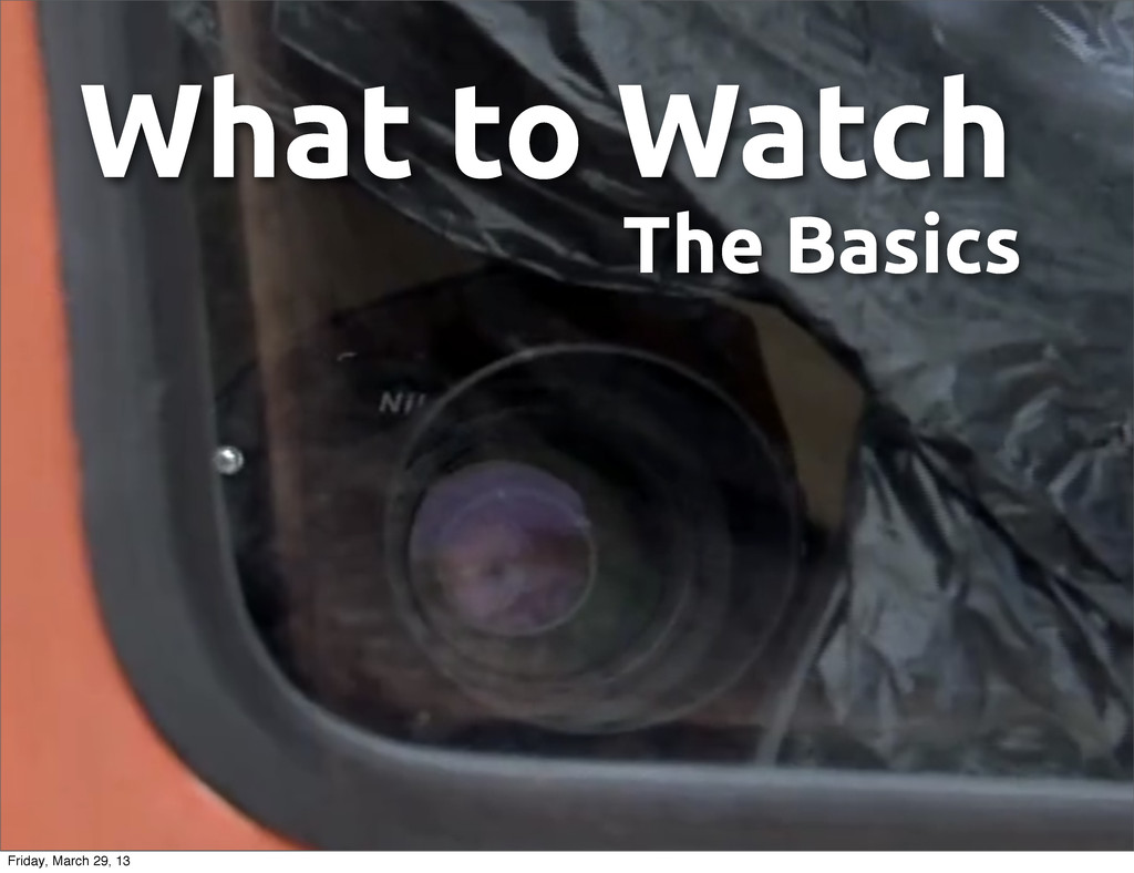 What to Watch The Basics Friday, March 29, 13